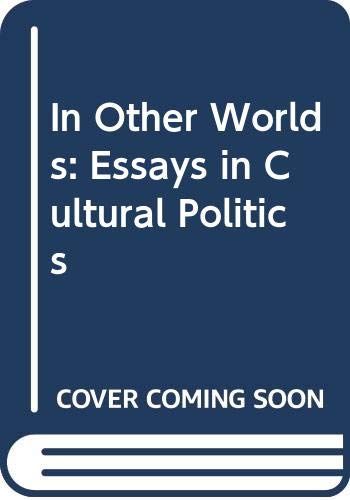 9780416016611: In Other Worlds: Essays in Cultural Politics