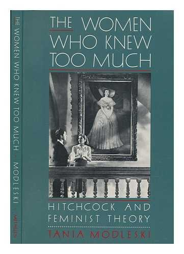 9780416017113: The Women Who Knew Too Much: Hitchcock and Feminist Theory