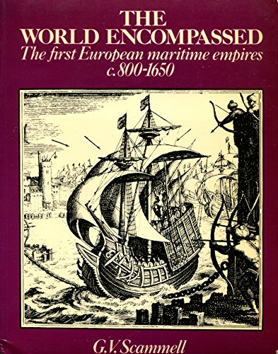 9780416032826: World Encompassed: First European Maritime Nations, C.800-1650 (University Paperbacks)