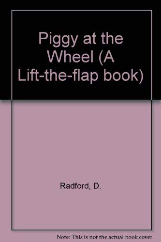 9780416039627: Piggy at the Wheel (A Lift-the-flap book)
