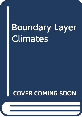 9780416044225: Boundary Layer Climates
