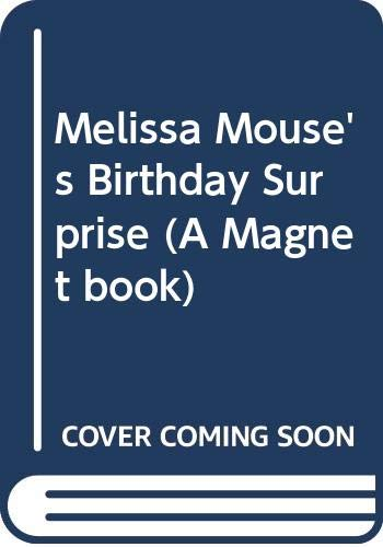 9780416044522: Melissa Mouse's Birthday Surprise (A Magnet book)