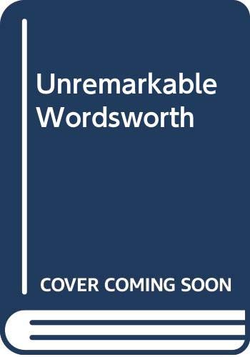 9780416051421: Unremarkable Wordsworth
