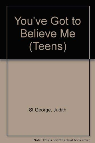 You've Got to Believe Me (Teens) (0416051626) by St.George, Judith