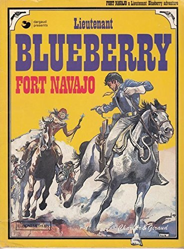 9780416053708: Lieutenant Blueberry, Fort Navajo