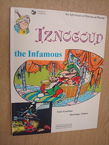 Iznogoud the Infamous : An Adventure of: Goscinny