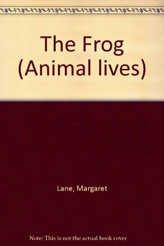 9780416057805: The Frog (Animal lives)