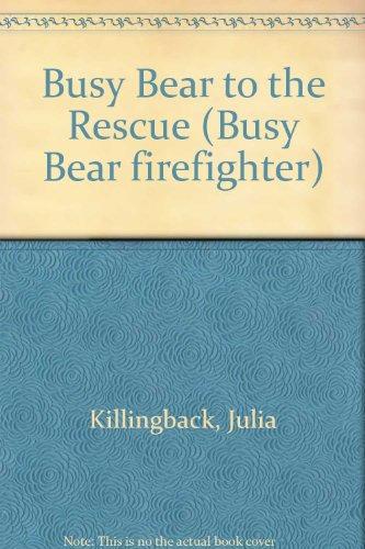 Busy Bear to the Rescue (Busy Bear: Killingback, Julia