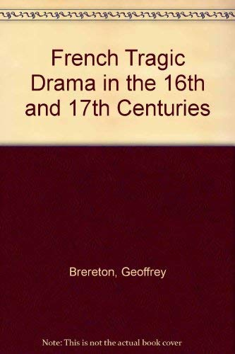 9780416076301: French Tragic Drama in the 16th and 17th Centuries (University paperbacks, 498)