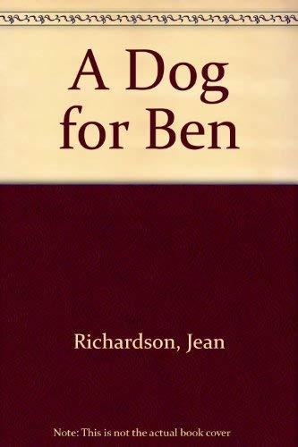 A Dog for Ben: JEAN RICHARDSON, JOANNA CAREY
