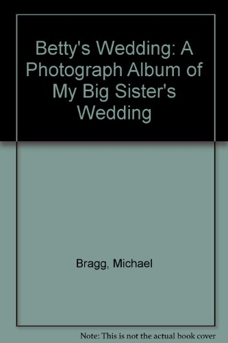 9780416077520: Betty's Wedding: A Photograph Album of My Big Sister's Wedding
