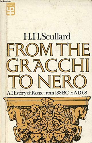 9780416077605: From the Gracchi to Nero: History of Rome from 133 B.C.to A.D.68 (University Paperbacks)