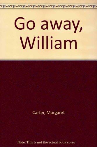 9780416083125: Go Away, William