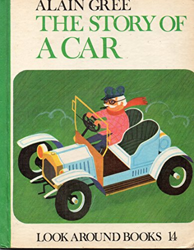 The Story of a Car (Look Around Books) (041608530X) by Gree, Alain