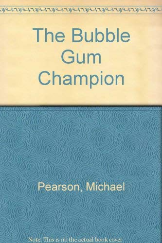 9780416086225: The Bubble Gum Champion