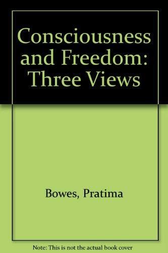 Consciousness and Freedom: Pratima Bowes