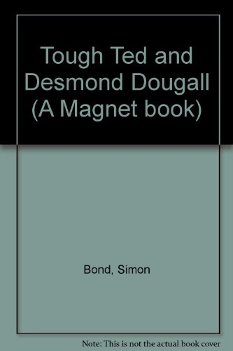 9780416089028: Tough Ted and Desmond Dougall