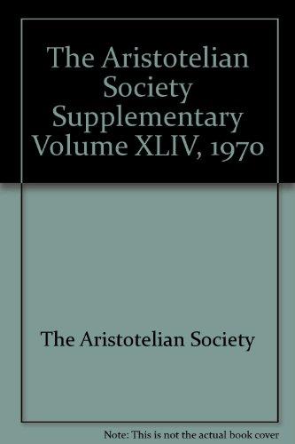 The Aristotelian Society (Supplementary Volume, XLIV)