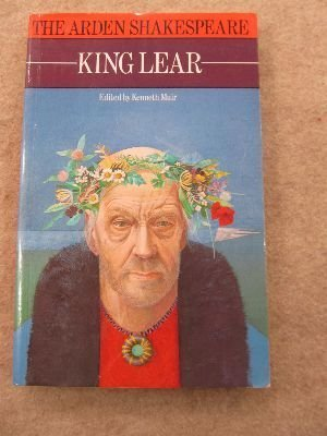 KING LEAR: THE ARDEN EDITION OF THE: Muir, Kenneth. (editor).