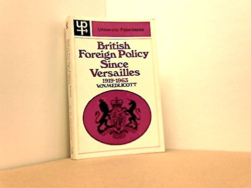 British Foreign Policy Since Versailles, 1919-1963: Medlicott, W. N.