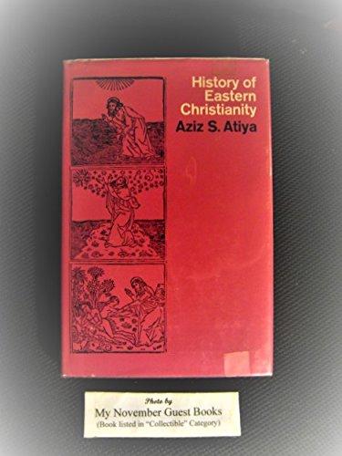 History of Eastern Christianity: Atiya, Aziz S.