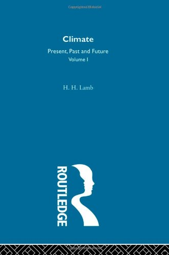 9780416115307: Climate: Present, Past and Future, Vol. 1: Fundamentals and Climate Now