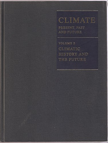 9780416115406: Climatic History and the Future (v. 2): Present, Past and Future (Climate: Present, Past and Future)