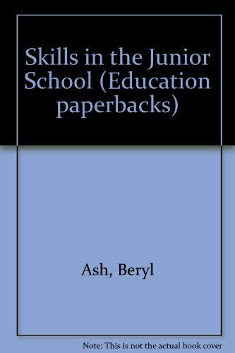 Skills in the Junior School: Ash, Beryl & Rapaport, Barbara