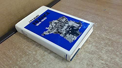France, 1814-1940 (University Paperbacks): Bury, J.P.T.