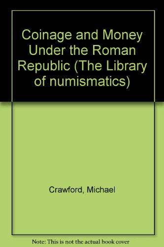 9780416123005: Coinage and Money Under the Roman Republic (The Library of numismatics)
