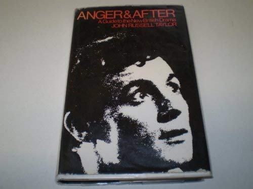 Anger and After: Guide to the New: Taylor, John Russell