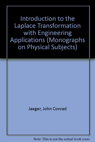 An introduction to the Laplace transformation with: Jaeger, J. C