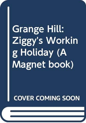 9780416133622: Grange Hill: Ziggy's Working Holiday (A Magnet book)