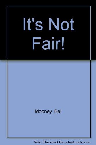 It's Not Fair! (9780416135824) by Mooney, Bel; Chamberlain, Margaret