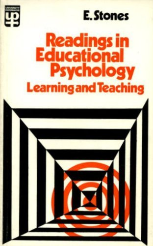Readings in Educational Psychology : Learning and Teaching: Stones, E.