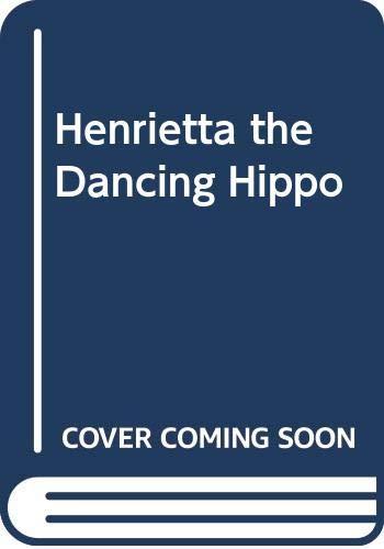 9780416137521: Henrietta the Dancing Hippo