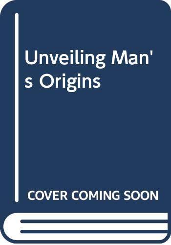 9780416147001: Unveiling Man's Origins