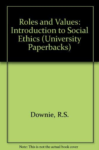 9780416149203: Roles and Values: Introduction to Social Ethics (University Paperbacks)