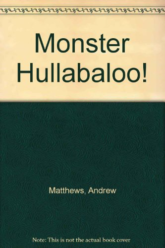 Monster Hullabaloo! (9780416151022) by Matthews, Andrew; Rosato, Amelia