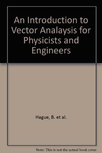 An Introduction to Vector Analysis: Hague, B.