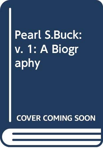 9780416159202: Pearl S.Buck: A Biography: v. 1