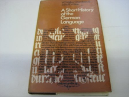 Short History of the German Language: Chambers, W.Walker, Wilkie, John R.