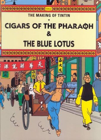 9780416162424: The Making of Tintin--Cigars of the Pharaoh/The Blue Lotus