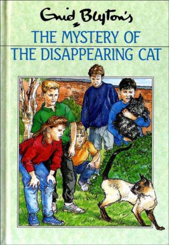 The Mystery of the Disappearing Cat: Enid Blyton