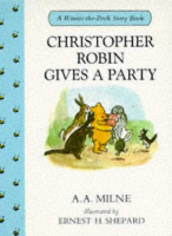 Christopher Robin Gives a Party (Winnie-the-Pooh story: Milne, A. A.