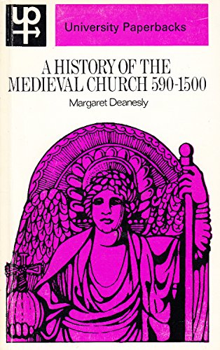 History of the Mediaeval Church, 590-1500: Deanesly, Margaret