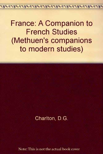 France. A Companion to French Studies. Edited by D. G. Charlton.