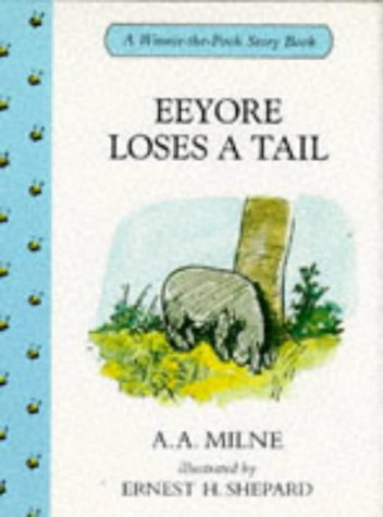 9780416171020: Eeyore Loses a Tail (Winnie-The-Pooh story books)