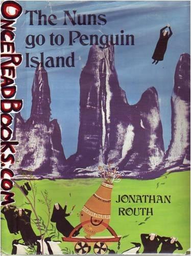 Nuns Go to Penguin Island: Jonathan Routh