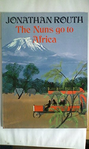 The Nuns Go to Africa (a juvenile story) (9780416171402) by Jonathan Routh